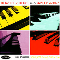 How Do You Like THIS Piano Playing? Solo Jazz Piano, circa 1960 — Hal Schaefer (circa 1960)