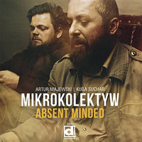 Absent Minded — Mikrokolektyw