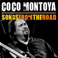 Songs from the Road — Coco Montoya