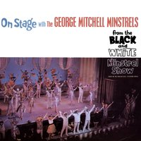 On Stage with the George Mitchell Minstrels - From the Black and White Minstrel Show — The George Mitchell Minstrels