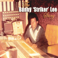 The Bunny Striker Lee Story — сборник