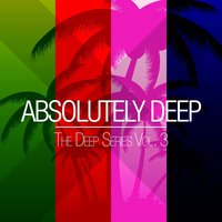 Absolutely Deep - the Deep Series, Vol. 3 — сборник