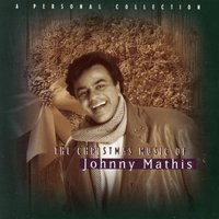 The Christmas Music Of Johnny Mathis:   A Personal Collection — Ирвинг Берлин, Франц Грубер, Johnny Mathis