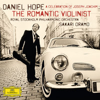 The Romantic Violinist - A Celebration of Joseph Joachim — Daniel Hope, Sakari Oramo, Royal Stockholm Philharmonic Orchestra