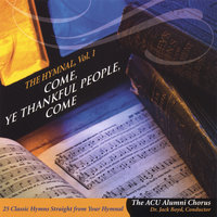 Come, Ye Thankful People, Come — The Abilene Christian University Alumni Chorus