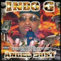 Angel Dust — Indo G
