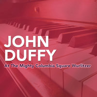 At the Mighty Columbia Square Wurlitzer — John Duffy