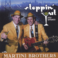 Steppin' Out! — The Martini Brothers