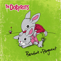Barefoot and Pregnant — The Dollyrots