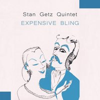 Expensive Bling — Stan Getz Quintet