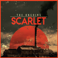 Scarlet — The Ongoing