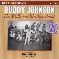 The walk 'em rhythm band — Buddy Johnson, Ella Johnson