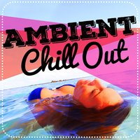 Ambient Chill Out — Ambiente, Ibiza Del Mar, Chill Out Del Mar, Ambiente|Chill Out Del Mar|Ibiza Del Mar