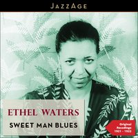 Sweet Man Blues — Ethel Waters