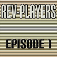 Episode 1 — Rev-Players