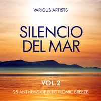 Silencio Del Mar (25 Anthems of Electronic Breeze), Vol. 2 — сборник