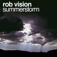 Summerstorm — Rob Vision