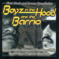 Boyz in the Hood and the Barrio — Boyz in the Hood and the Barrio