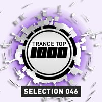 Trance Top 1000 Selection, Vol. 46 — сборник