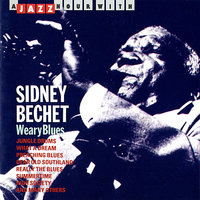 A Jazz Hour With Sidney Bechet: Weary Blues — Sidney Bechet