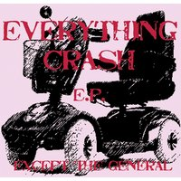 Everything Crash - EP — Except the General