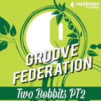 Two Bobbits, Pt. 2 — Groove Federation