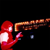 A Is for Accident — The Dresden Dolls