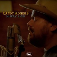 Misery and Gin — Randy Rogers