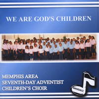 We Are God's Children — Memphis Area Seventh Day Adventist Children's Choir
