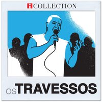 iCollection — Os Travessos