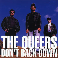 Don't Back Down — The Queers