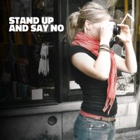 Stand up and Say No — Stand up and Say No