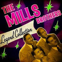 Legend Collection — The Mills Brothers