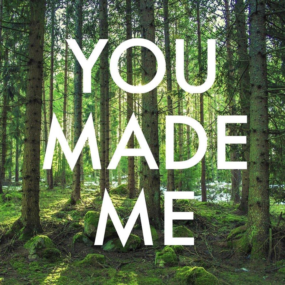 made me
