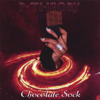 Chocolate Sock — P-Theory