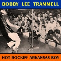 Hot Rockin' Arkansas Boy — Bobby Lee Trammell