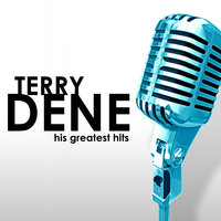 His Greatest Hits — Terry Dene