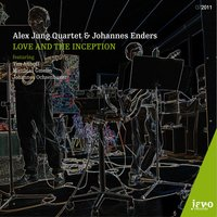 Love And The Inception — Johannes Enders, Alex Jung Quartet, Alex Jung Quartet, Johannes Enders