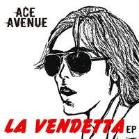 La Vendetta - EP — Ace Avenue