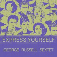 Express Yourself — George Russell Sextet