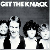 Get The Knack — The Knack