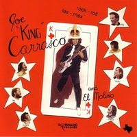 "Joe — Joe ""King"" Carrasco"