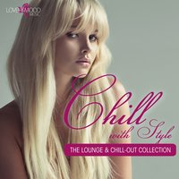 Chill With Style - The Lounge & Chill-Out Collection, Vol. 2 — сборник