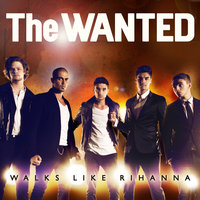 Walks Like Rihanna EP — The Wanted