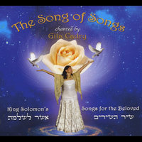 The Song of Songs: King Solomon's Songs for the Beloved — gila Cadry