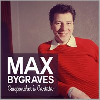 Cowpuncher's Cantata — Max Bygraves