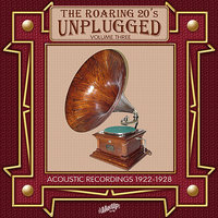Roaring 20s Unplugged, Vol. 3: Acoustic Recordings 1922-1928 — сборник