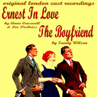 Ernest In Love & The Boy Friend — Original London Cast, Ernest in Love Overture