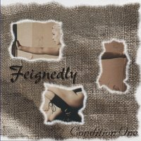 Feignedly — Condition One