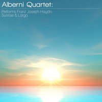 Alberni Quartet: Performs Franz Joseph Haydn: Sunrise & Largo — Alberini Quartet